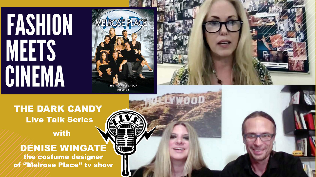 "THE DARK CANDY LIVE TALK SERIES WITH DENISE WINGATE, THE COSTUME DESIGNER OF ""MELROSE PLACE"", THE MOST STYLISH TV SHOW OF THE '90S"