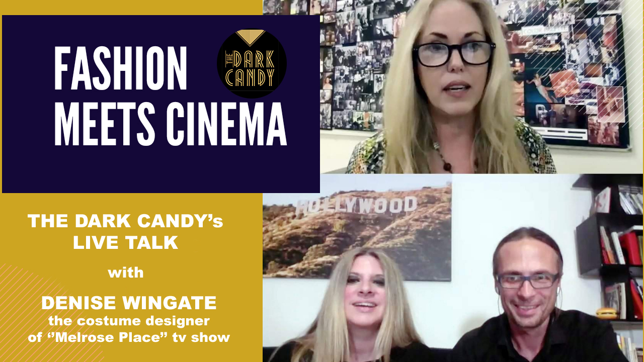 """THE DARK CANDY'S LIVE TALK WITH DENISE WINGATE, THE COSTUME DESIGNER OF """"MELROSE PLACE"""", THE MOST STYLISH TV SHOW OF THE '90S"""