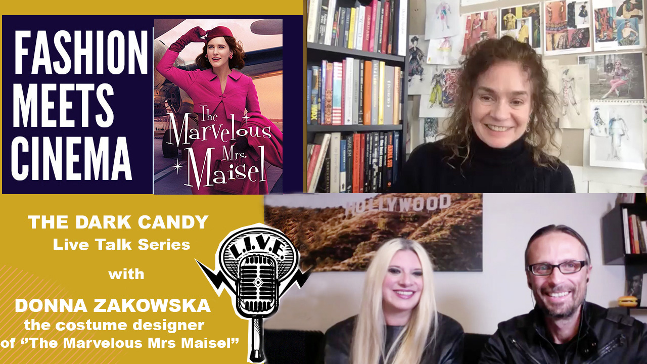 "THE DARK CANDY #FASHIONMEETSCINEMA LIVE TALK SERIES: DONNA ZAKOWSKA AND THE COSTUMES OF ""THE MARVELOUS MRS. MAISEL"""