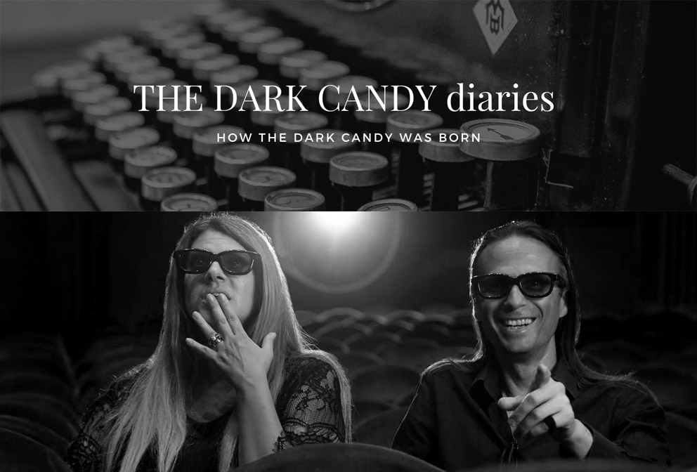 THE DARK CANDY DIARIES: HOW THE DARK CANDY WAS BORN