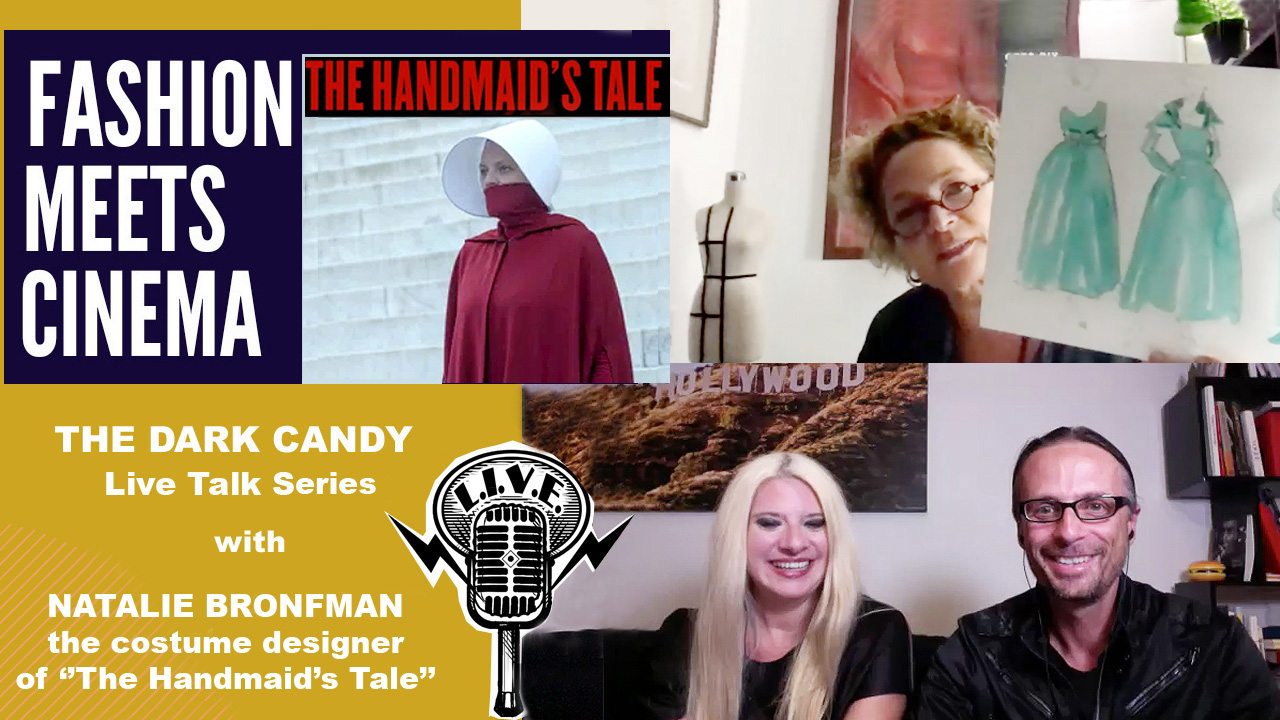 "THE DARK CANDY #FASHIONMEETSCINEMA LIVE TALK SERIES: NATALIE BRONFMAN AND THE COSTUMES OF ""THE HANDMAID'S TALE"", FROM THE POWER OF COSTUME DESIGN, TO THE WOMEN'S RIGHTS MOVEMENT, TO FASHION."